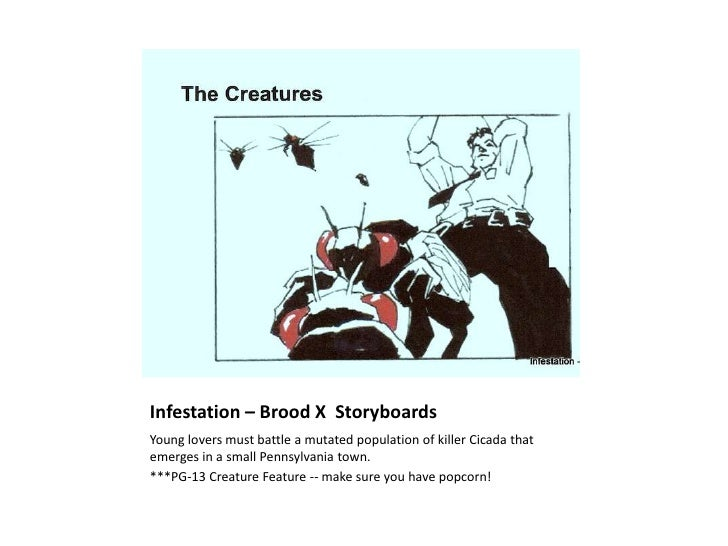 Infestation – Brood X Storyboards Young lovers must battle a mutated population of killer Cicada that emerges in a small P...