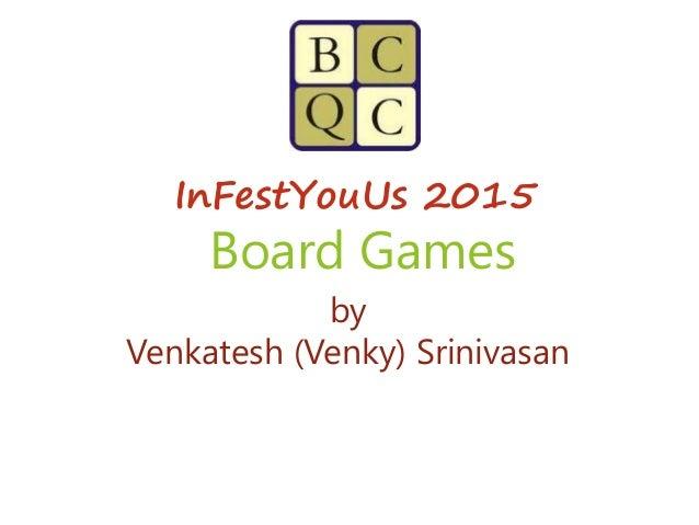 Board Games by Venkatesh (Venky) Srinivasan InFestYouUs 2015