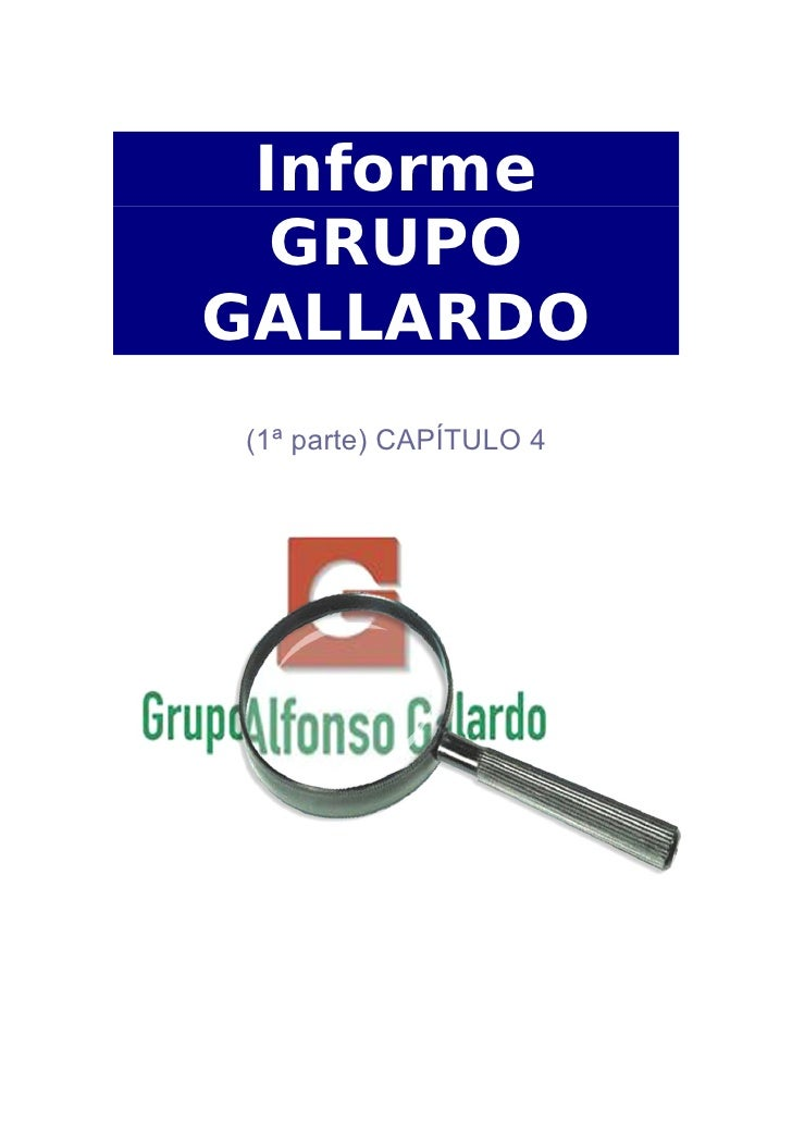 Informe   GRUPO GALLARDO (1ª parte) CAPÍTULO 4