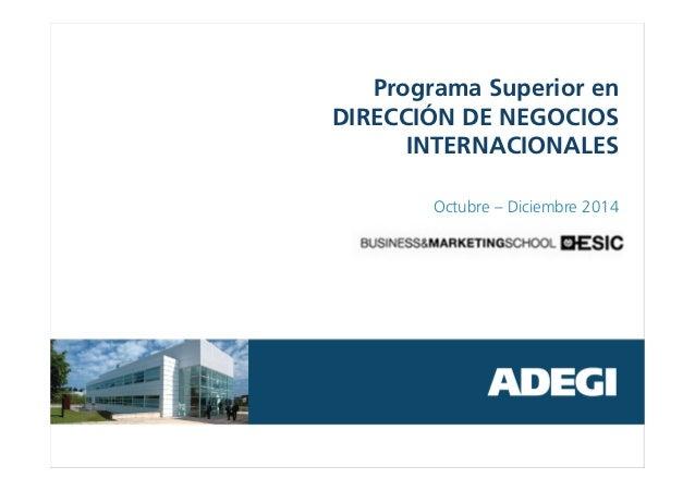 Programa Superior en DIRECCIÓN DE NEGOCIOS INTERNACIONALES Octubre – Diciembre 2014