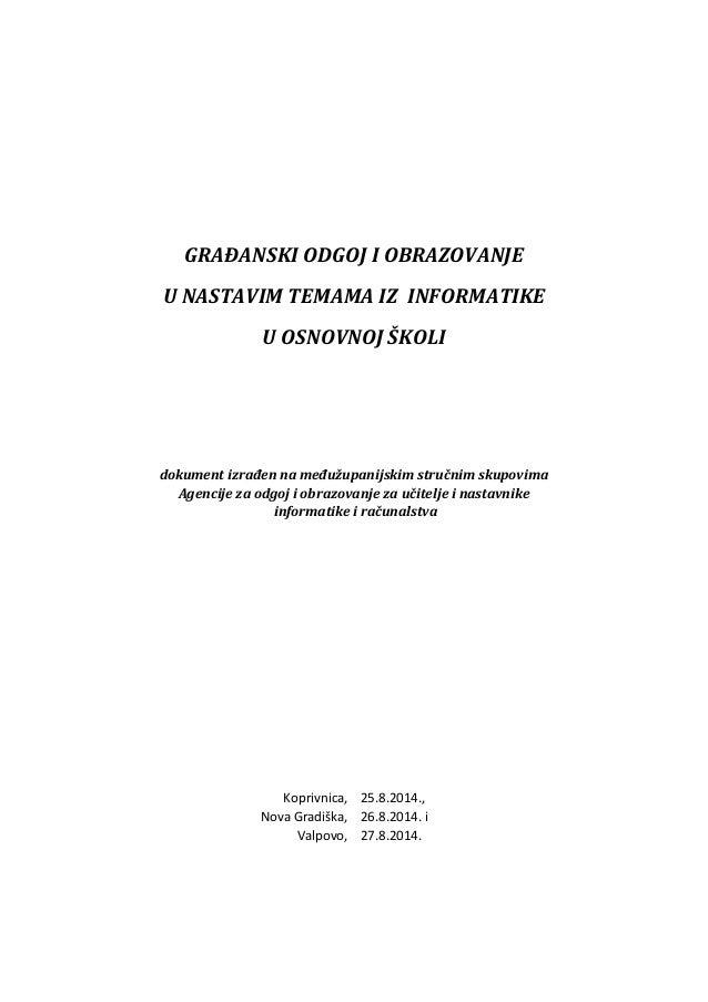 GRAĐANSKI ODGOJ I OBRAZOVANJE U NASTAVIM TEMAMA IZ INFORMATIKE U OSNOVNOJ ŠKOLI dokument izrađen na međužupanijskim stručn...
