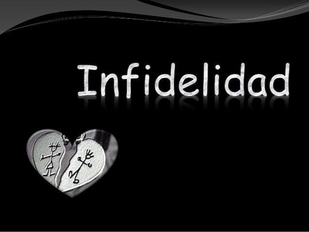 La infidelidad existe siempre y cuando, primero exista una pareja, puede ser noviazgo, vivir juntos, matrimonio.
