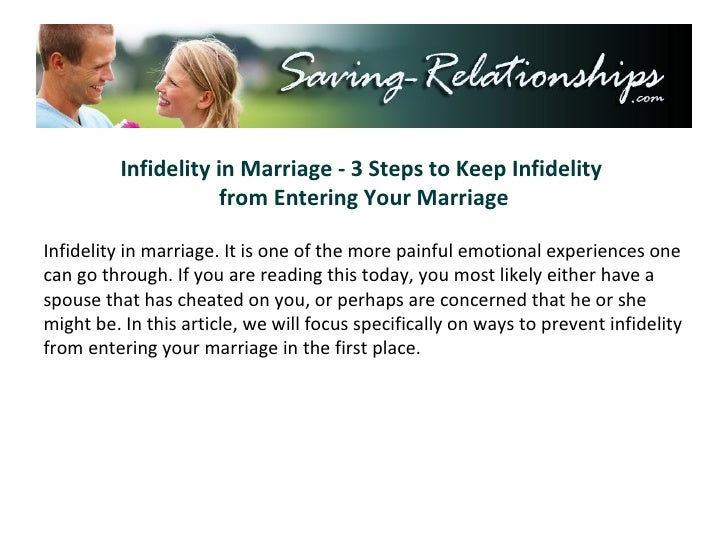 Infidelity in Marriage - 3 Steps to Keep Infidelity  from Entering Your Marriage Infidelity in marriage. It is one of the ...
