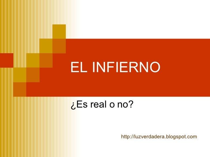 EL INFIERNO ¿Es real o no? http:// luzverdadera.blogspot.com