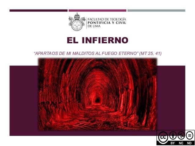 """EL INFIERNO """"APARTAOS DE MI MALDITOS AL FUEGO ETERNO"""" (MT 25, 41)"""