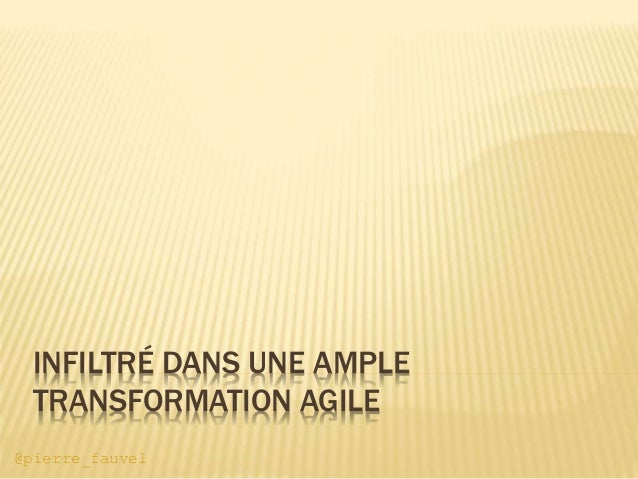 @pierre_fauvel INFILTRÉ DANS UNE AMPLE TRANSFORMATION AGILE