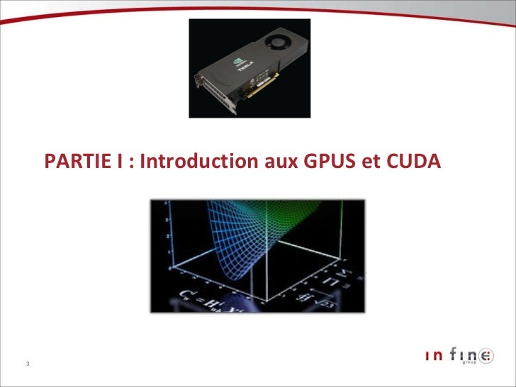 Programmation sur GPU avec CUDA Slide 3