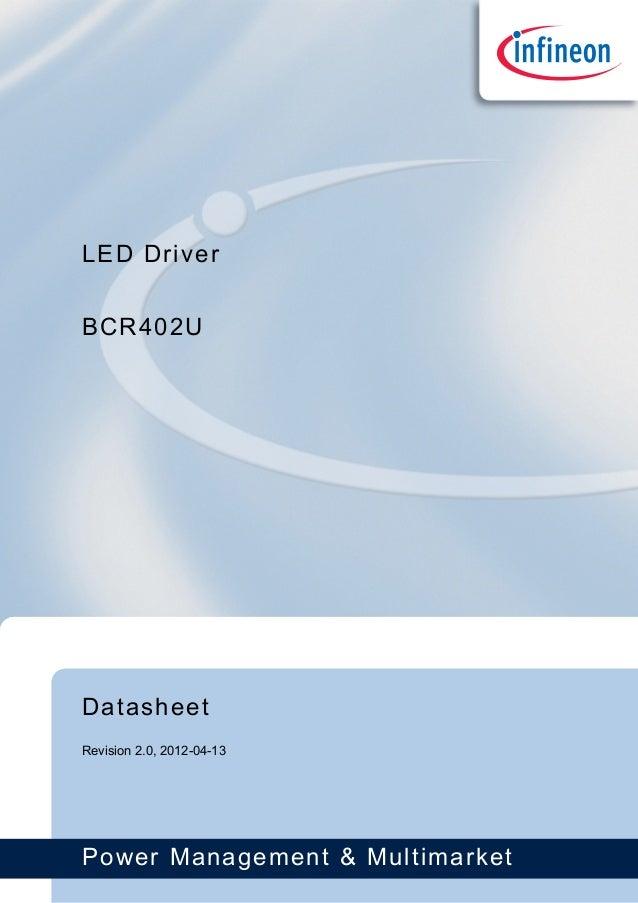 Power Management & Multimarket Datasheet Revision 2.0, 2012-04-13 BCR402U LED Driver
