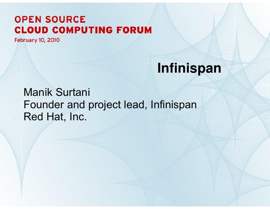 Infinispan     Manik Surtani     Founder and project lead, Infinispan     Red Hat, Inc.     1      INFINISPAN | Manik Surt...