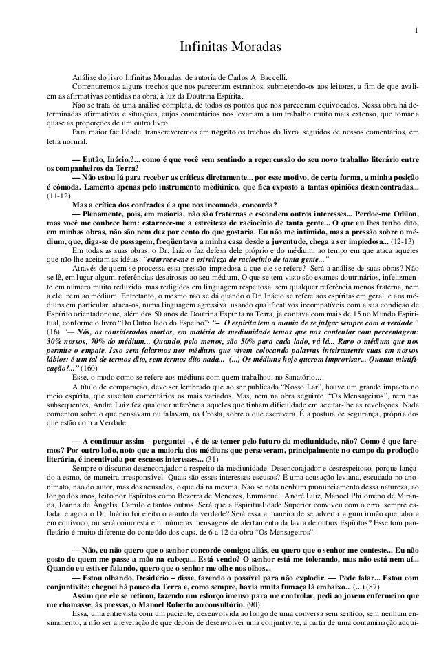 1 Infinitas Moradas Análise do livro Infinitas Moradas, de autoria de Carlos A. Baccelli. Comentaremos alguns trechos que ...