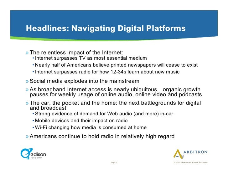 Headlines: Navigating Digital Platforms  »The relentless impact of the Internet:   •Internet surpasses TV as most essent...