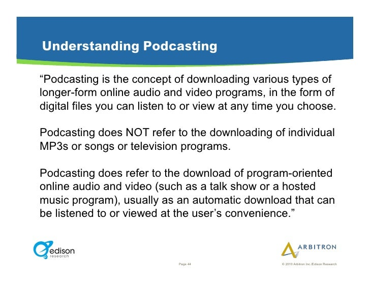 """Understanding Podcasting  """"Podcasting is the concept of downloading various types of longer-form online audio and video pr..."""
