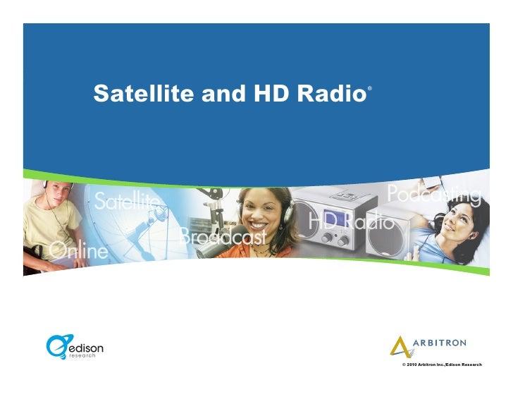 Satellite and HD Radio                      ®                              © 2010 Arbitron Inc./Edison Research