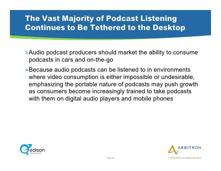 The Vast Majority of Podcast Listening Continues to Be Tethered to the Desktop  »Audio podcast producers should market th...