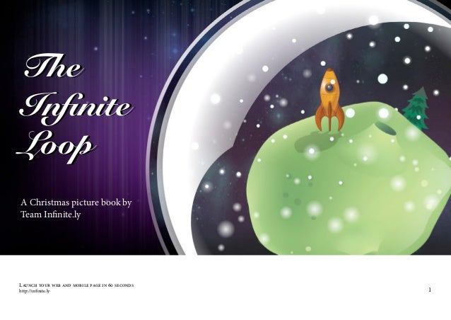 TheInfiniteLoopA Christmas picture book byTeam Infinite.lyLaunch your web and mobile page in 60 secondshttp://infinite.ly ...