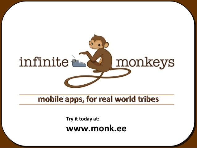 Try it today at:www.monk.ee