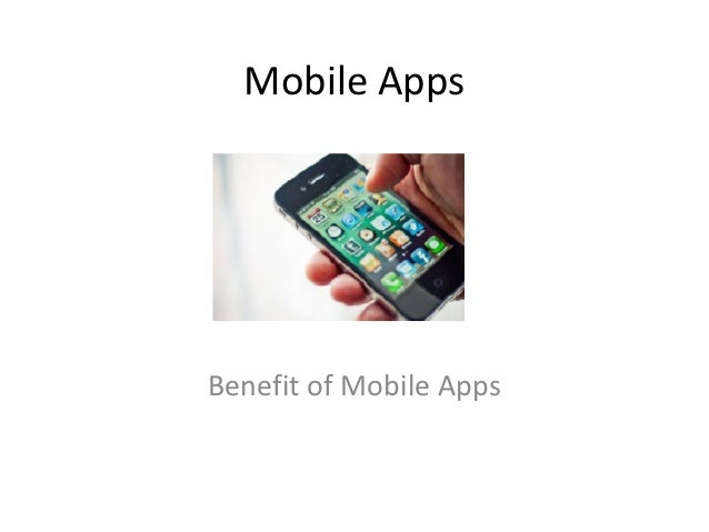 Mobile AppsBenefit of Mobile Apps