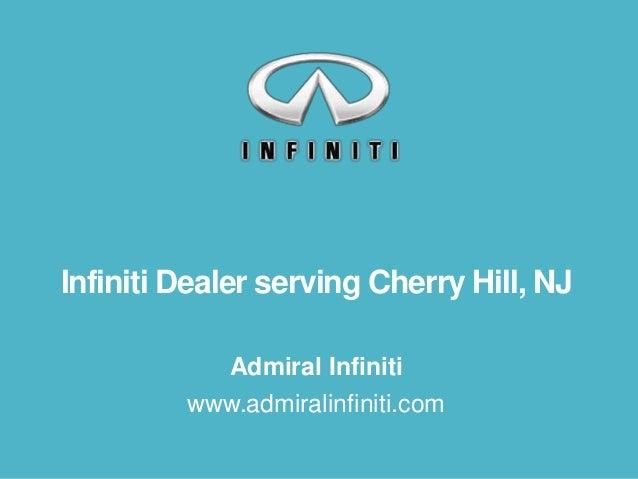 Infiniti Dealer serving Cherry Hill, NJ Admiral Infiniti www.admiralinfiniti.com
