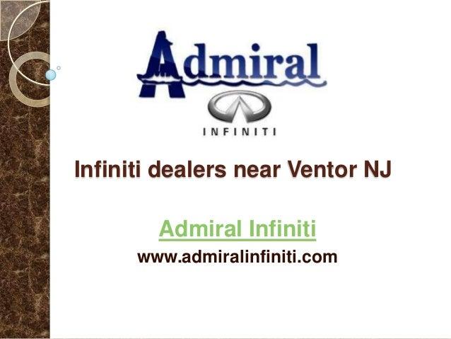 Infiniti dealers near Ventor NJ Admiral Infiniti www.admiralinfiniti.com
