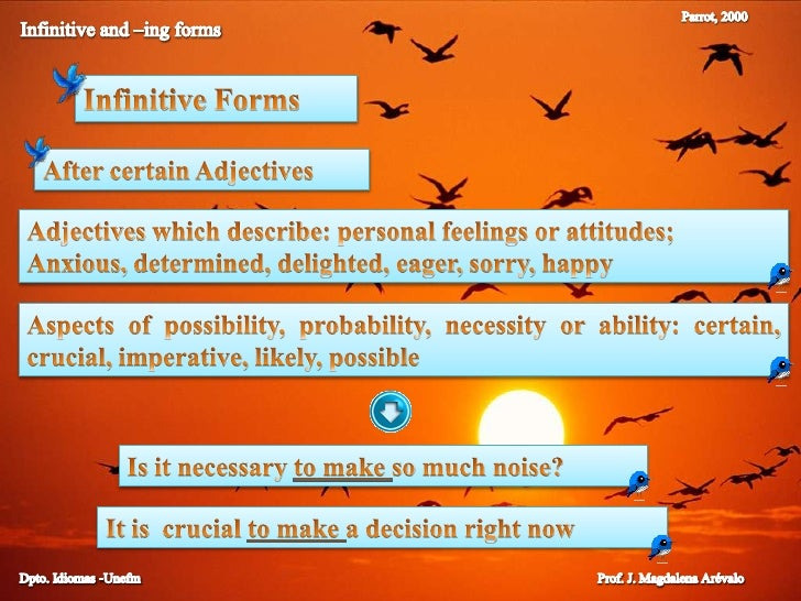 Parrot, 2000<br />Infinitive and –ing forms<br />Infinitive Forms<br />After certain Adjectives<br />Adjectives which desc...