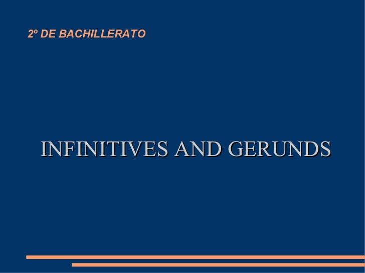 2º DE BACHILLERATO INFINITIVES AND GERUNDS