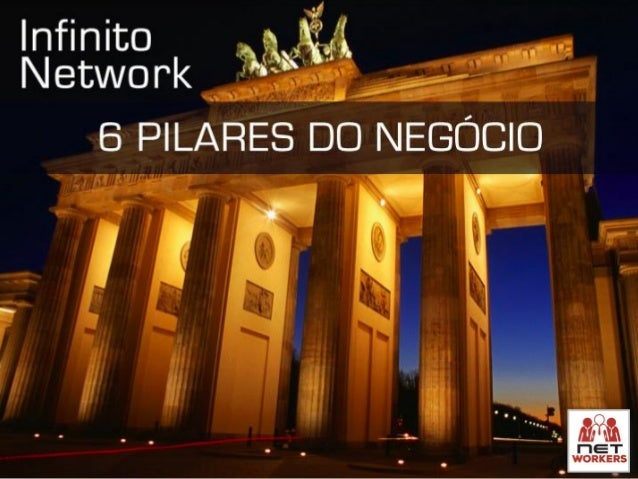 S  5 Pilares deste  MARAVILHOSO NÉGOCIO  Infinito Network