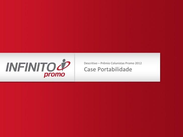 Descritivo – Prêmio Colunistas Promo 2012Case Portabilidade