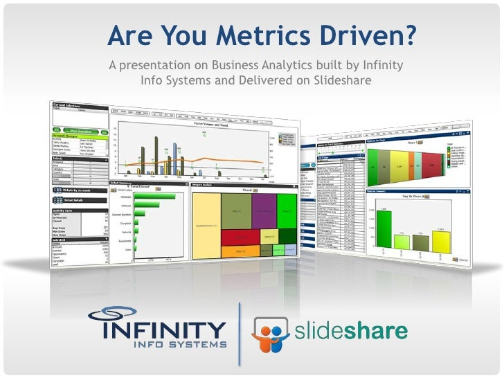 Are You Metrics Driven?<br />A presentation on Business Analytics built by Infinity Info Systems and Delivered on Slidesha...