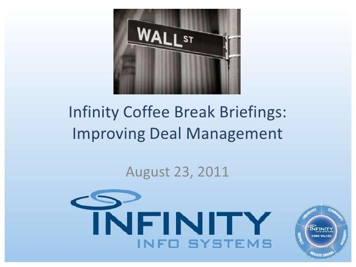 Infinity Coffee Break Briefings:Improving Deal Management<br />August 23, 2011<br />