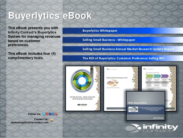 This eBook presents you withInfinity Contact's BuyerlyticsSystem for managing revenuesbased on customerpreferences.This eB...