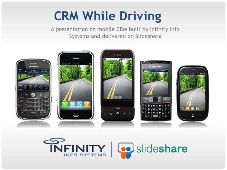 CRM While Driving<br />A presentation on mobile CRM built by Infinity Info Systems and delivered on Slideshare<br />