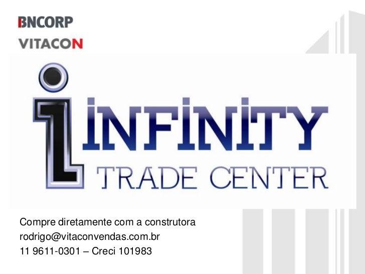 Compre diretamente com a construtora<br />rodrigo@vitaconvendas.com.br  <br />11 9611-0301 – Creci 101983<br />