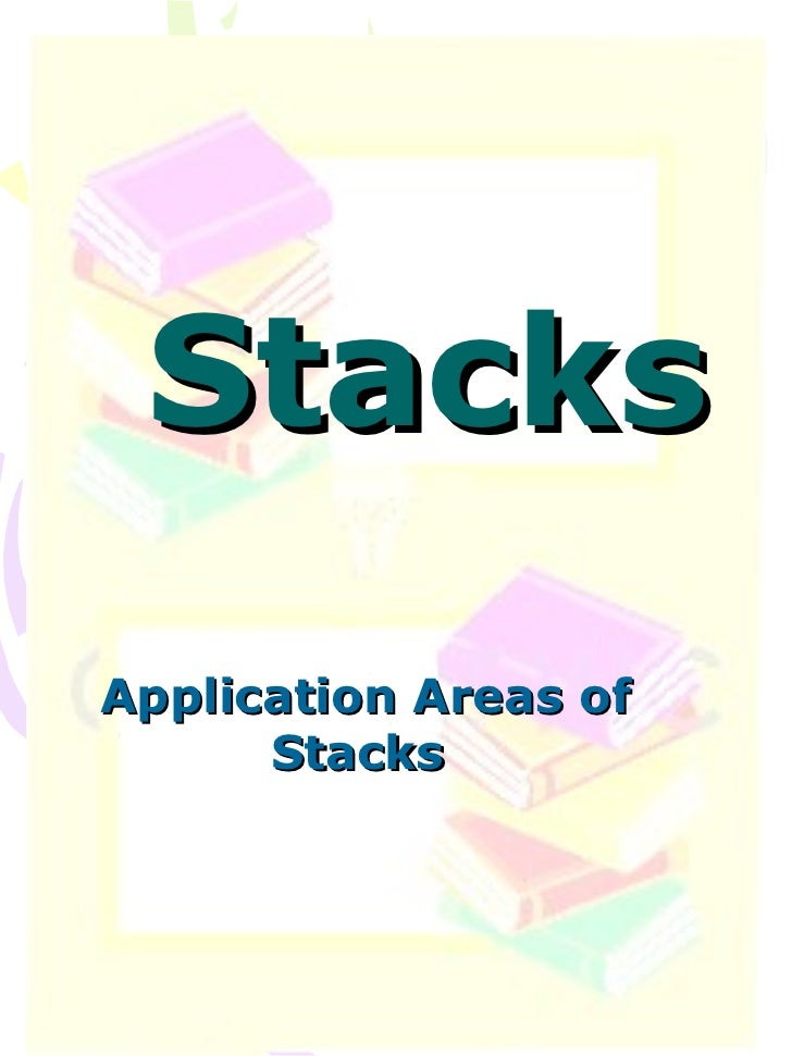 Stacks Application Areas of Stacks