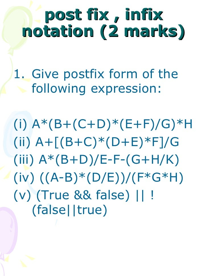 postfix notation Cse 143, summer 2012 // this program evaluates postfix expressions (also  called reverse polish // notation), which are mathematical expressions but with .