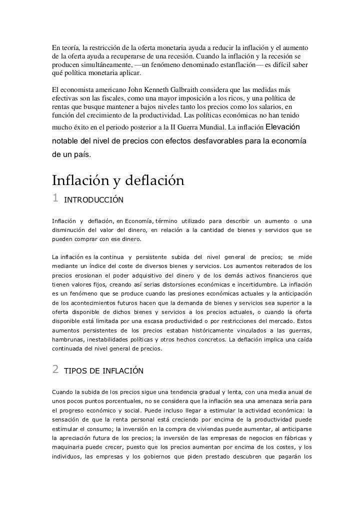 En teoría, la restricción de la oferta monetaria ayuda a reducir la inflación y el aumentode la oferta ayuda a recuperarse...