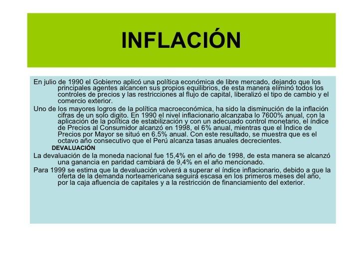 INFLACIÓN <ul><li>En julio de 1990 el Gobierno aplicó una política económica de libre mercado, dejando que los principales...
