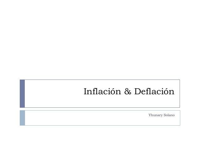 Inflación & Deflación Yhunary Solano