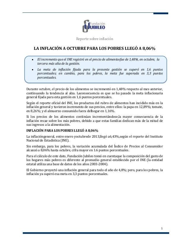 Reporte sobre inflación  LA INFLACIÓN A OCTUBRE PARA LOS POBRES LLEGÓ A 8,06% El incremento que el INE registró en el prec...
