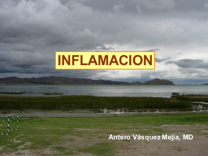 INFLAMACION Antero Vásquez Mejía, MD