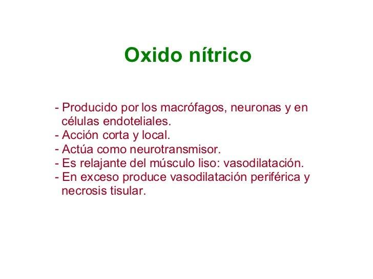 Oxido nítrico <ul><li>Producido por los macrófagos, neuronas y en </li></ul><ul><li>células endoteliales. </li></ul><ul><l...
