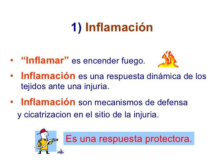 """<ul><li>"""" Inflamar""""   es encender fuego. </li></ul>1)  Inflamación <ul><li>Inflamación   es una respuesta dinámica de los ..."""