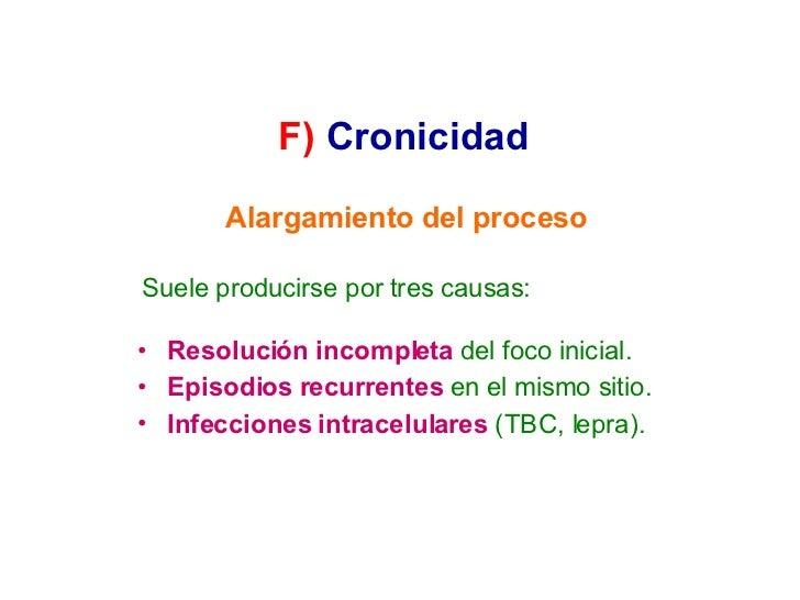 Alargamiento del proceso <ul><li>Resolución incompleta  del foco inicial. </li></ul><ul><li>Episodios recurrentes  en el m...