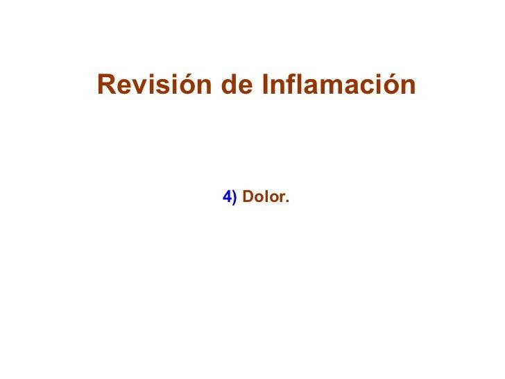 Revisión de Inflamación 4)  Dolor.