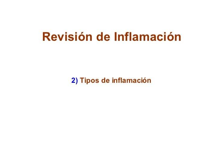Revisión de Inflamación 2)  Tipos de inflamación