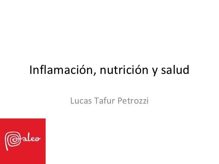 Inflamación, nutrición y salud       Lucas Tafur Petrozzi