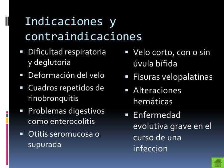 Indicaciones y contraindicaciones Dificultad respiratoria    Velo corto, con o sin  y deglutoria                úvula bí...