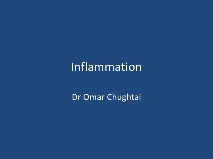 Inflammation<br />Dr Omar Chughtai<br />