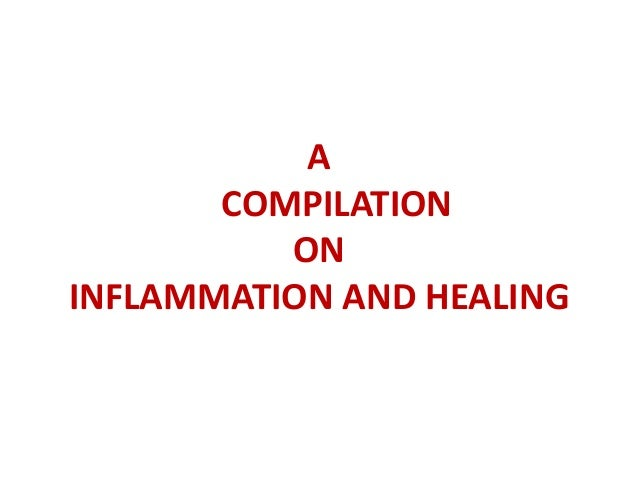 A COMPILATION ON INFLAMMATION AND HEALING