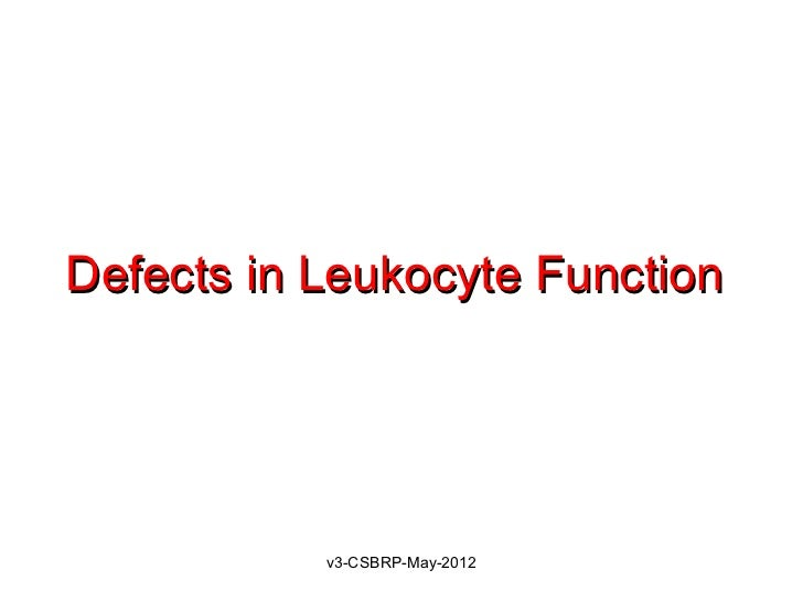 Defects in Leukocyte Function           v3-CSBRP-May-2012