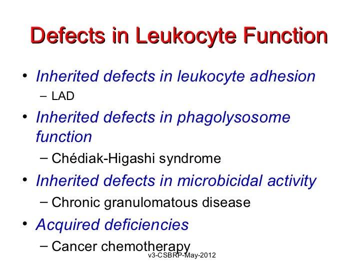 Defects in Leukocyte Function• Inherited defects in leukocyte adhesion  – LAD• Inherited defects in phagolysosome  functio...